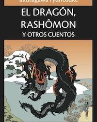 El Dragón, Rash√¥mon y otros cuentos, de Akutagawa Ry√ªnosuke