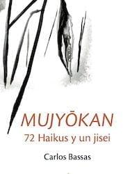 Mujyōkan. 72 haikus y un jisei