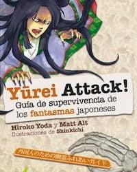 YUREI ATTACK! Guía de supervivencia de los fantasmas japoneses